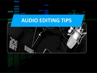 Audio Editing Tips in Toronto