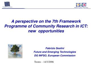 A perspective on the 7th Framework Programme of Community Research in ICT: new  opportunities
