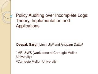 Policy Auditing over Incomplete Logs: Theory, Implementation and Applications