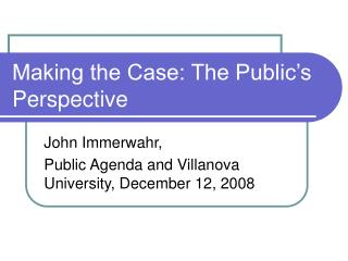 Making the Case: The Public