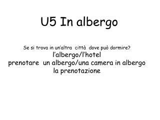 U5 In albergo