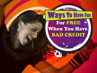 ways to have fun for free when you have bad credit