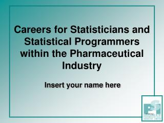 Careers for Statisticians and Statistical Programmers within the Pharmaceutical Industry