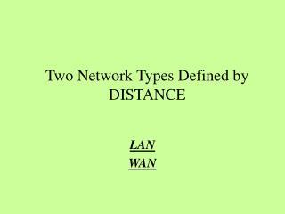 Two Network Types Defined by  DISTANCE