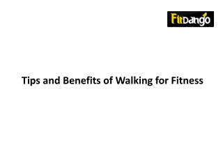 Tips and Benefits of Walking for Fitness and Well-Being