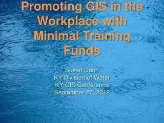 Promoting GIS in the Workplace with Minimal Training Funds