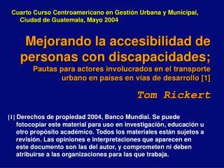 Mejorando la accesibilidad de personas con discapacidades; Pautas para actores involucrados en el transporte urbano en p