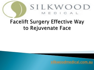 Facelift Surgery: Effective Way to Rejuvenate Face