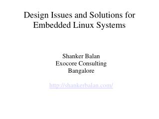 Design Issues and Solutions for Embedded Linux Systems