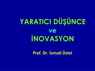 YARATICI D S NCE  ve  INOVASYON