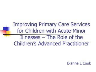Improving Primary Care Services for Children with Acute Minor Illnesses   The Role of the Children s Advanced Practition