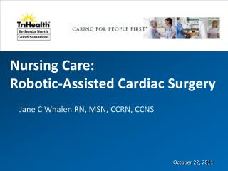 Nursing Care:  Robotic-Assisted Cardiac Surgery