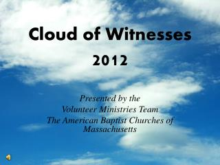 Cloud of Witnesses  2012