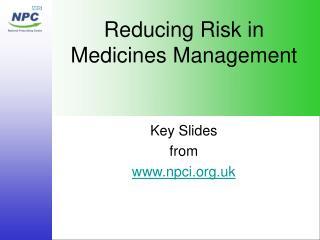 Reducing Risk in  Medicines Management