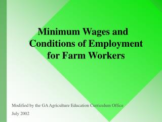 Minimum Wages and Conditions of Employment for Farm Workers