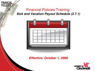 Financial Policies Training: Sick and Vacation Payout Schedule 2.7.1         Effective: October 1, 2008