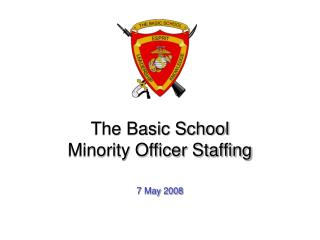 The Basic School  Minority Officer Staffing