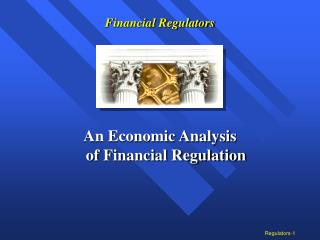 Financial Regulators An Economic Analysis  of Financial Regulation