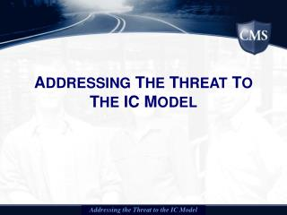 ADDRESSING THE THREAT TO THE IC MODEL