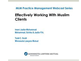 Imani Jaafar-Mohammad Mohammad, Schiks  Jaafar P.A.  Todd C. Scott Minnesota Lawyers Mutual
