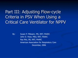 part iii: adjusting flow-cycle criteria in psv when using a critical care ventilator for nppv