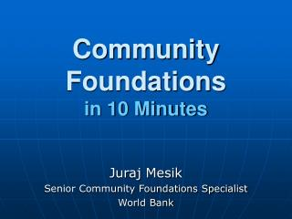 Community Foundations  in 10 Minutes