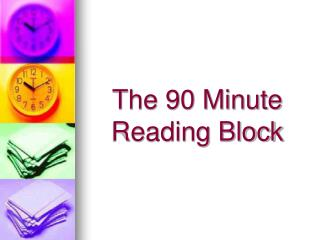 The 90 Minute  Reading Block