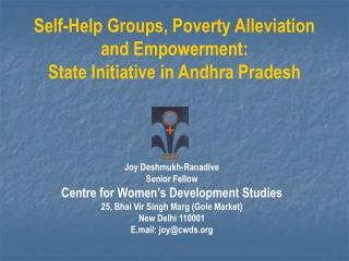 Self-Help Groups, Poverty Alleviation  and Empowerment:  State Initiative in Andhra Pradesh