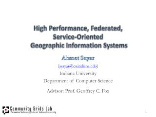 High Performance, Federated,  Service-Oriented  Geographic Information Systems