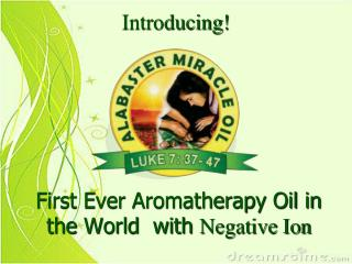 First Ever Aromatherapy Oil in the World  with Negative Ion