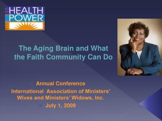 Annual Conference International  Association of Ministers  Wives and Ministers  Widows, Inc. July 1, 2009