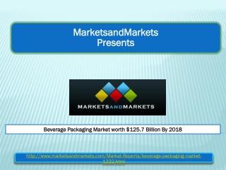 Beverage Packaging Market worth $125.7 Billion By 2018