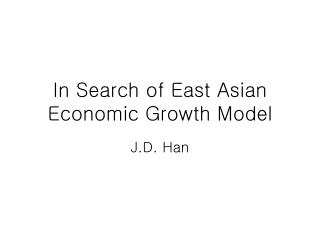 In Search of East Asian Economic Growth Model