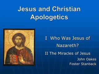 Jesus and Christian Apologetics