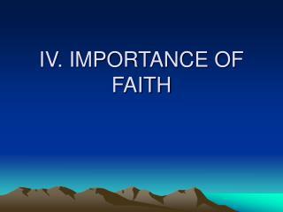 IV. IMPORTANCE OF FAITH