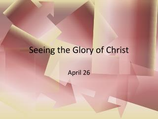 Seeing the Glory of Christ