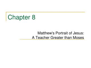 Matthews Portrait of Jesus:  A Teacher Greater than Moses