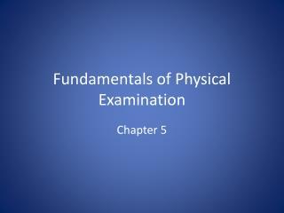 Fundamentals of Physical Examination