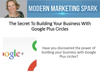 The Secret To Building Your Business With Google+ Circles