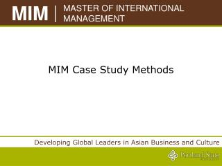 MIM Case Study Methods