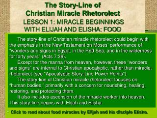 The Story-Line of  Christian Miracle Rhetorolect  LESSON 1: MIRACLE BEGINNINGS  WITH ELIJAH AND ELISHA: FOOD