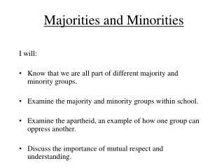 Majorities and Minorities