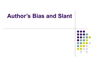 Author s Bias and Slant