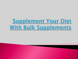 Supplement your diet with bulk supplements