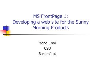 MS FrontPage 1: Developing a web site for the Sunny Morning Products