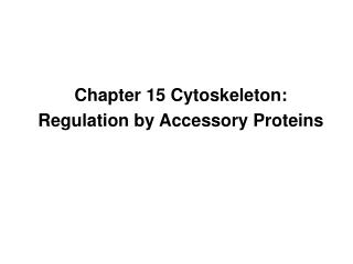 Chapter 15 Cytoskeleton: Regulation by Accessory Proteins