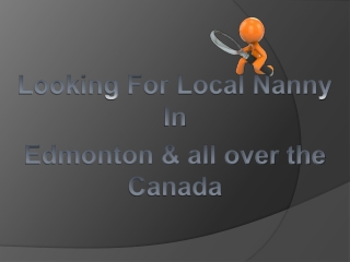 Finding for Edmonton Nannies?