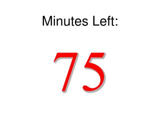 Minutes Left: