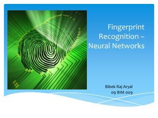 Fingerprint Recognition    Neural Networks