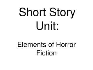 Short Story Unit: